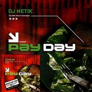 DJ Netik - Pay Day + Bonus CD for digital users (including 3 bonus tracks) - LP+CD