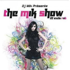 DJ Mik - The Mik show - 22 exclu Rnb - CD