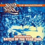 Battle Of The Year - International 2006 - The Soundtrack - CD