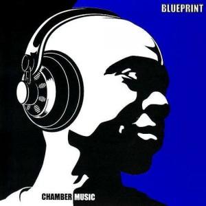 Blueprint - Chamber Music - CD