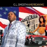 C.L. Smooth - American me - CD