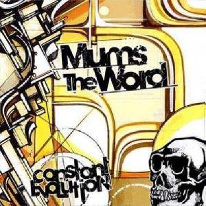 Mums The Word - Constant Evolution - CD