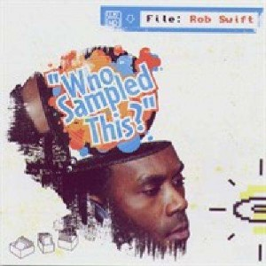 Rob Swift - Who sampled this ? - CD