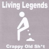 The Living Legends - Crappy Old Sh*t - CD