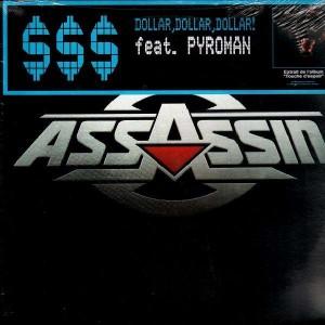 Assassin - Dollar, dollar, dollar ! (Feat. Pyroman) - 12''