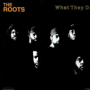 The Roots - What they do / Respond/React - 12''