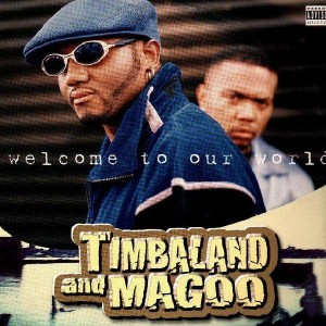 Timbaland and Magoo - Welcome to our world - 2LP