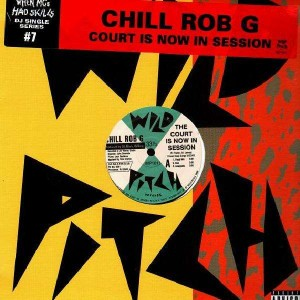 Chill Rob G - Court is now in session / Let the words flow - 12''