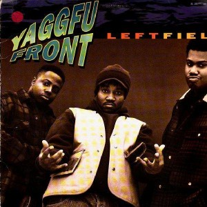 Yaggfu Front - Leftfield / Where'd you get your bo bo's ? - 12''
