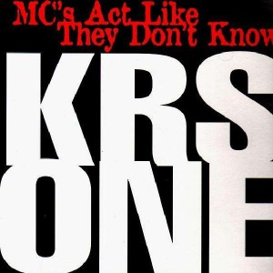 KRS-One - MC's act like they don't know - 12''