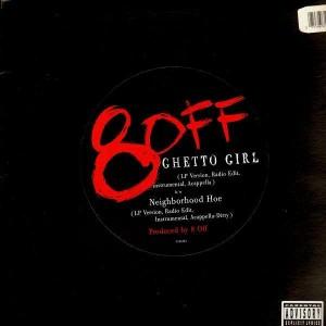 8-Off - Ghetto girl / Neighborhood hoe - 12''