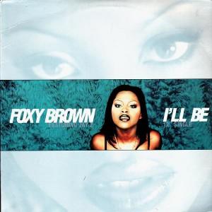 Foxy Brown - I'll be / La familia - 12''