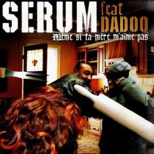 Serum - Même si ta mère m'aime pas (feat. Dadoo) / Juste du son - 12''