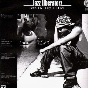 Jazz Liberatorz - Feat. J.Sands , Fat Lip , T.Love - 12''