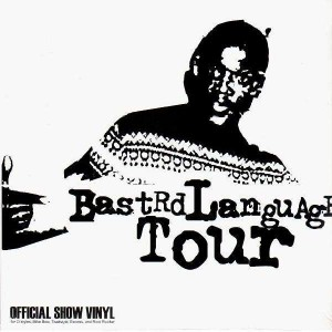 D-Styles - Bastard Language Tour Show Vinyl - LP