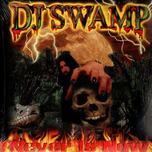 DJ Swamp - Never Is Now - 2LP