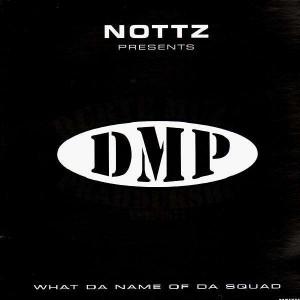 DMP - What da name of da squad / Who are we - 12''