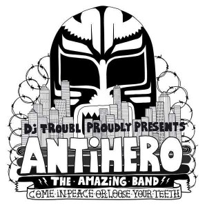 Antihero (prod Dj Troubl') - Come in peace or loose your teeth - CD