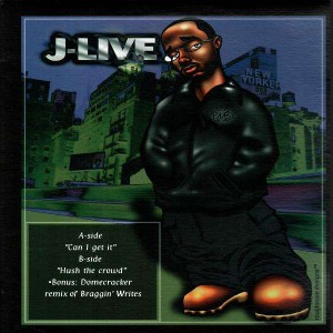 J-Live - Can i get it / Hush the crowd - 12''