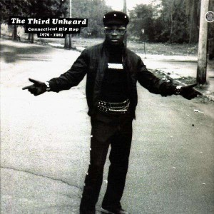 The Third Unheard Connecticut Hip Hop 1979-1983 - 2LP