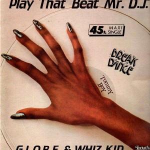 G.L.O.B.E. & Whiz Kid - Play that beat Mr.D.J. - 12''