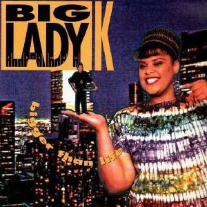 Big Lady K - Bigger than life - LP