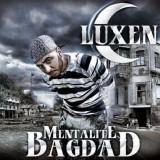 Luxen - Mentalite Bagdad - CD