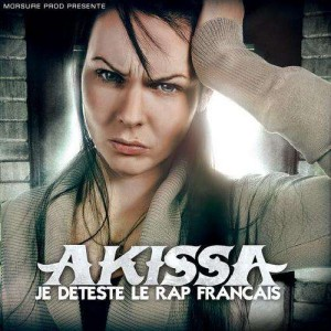 Akissa - Je deteste le rap français - CD