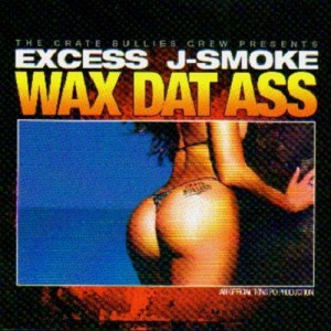 Excess & J-Smoke - Wax Dat Ass - CD