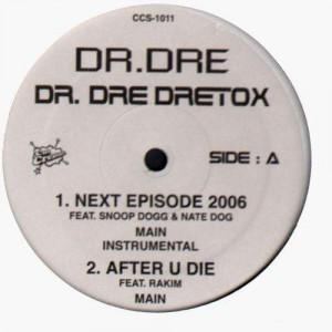 Dr.Dre - Next episode 2006 / After u die / Smokin' weed 4 hours - 12''