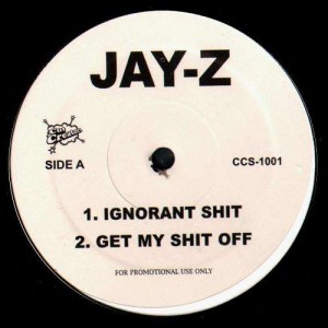 Jay-Z - Ignorant shit / Get my shit off / Hustle Bk rmx / 1 Thing - 12''