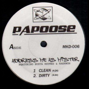 Papoose - Address me as mister / Hey mama / Whats happening - 12''