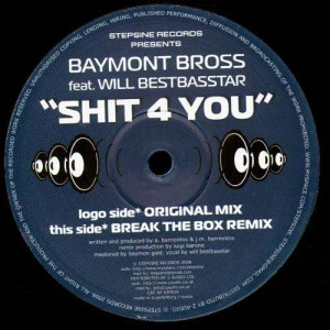 Baymont Bross feat. Will Bestbasstar - Shit 4 you - Stepsine 10 - 12''