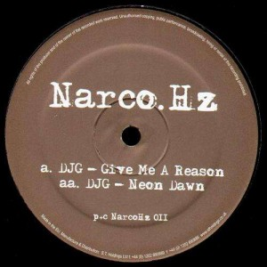 DJG - Give me a reason / Neon dawn - NarcoHz 11 - 12''