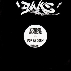 Stanton Warriors - Pop ya cork - 12''