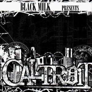 Black Milk presents... Caltroit - 2LP