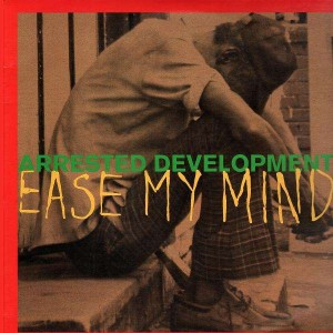 Arrested development - Ease my mind / Shell - 12''