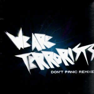 We Are Terrorists - Don't panic remixes - 12''