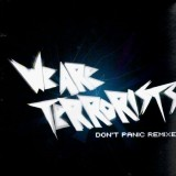 We Are Terrorists - Don't panic remixes - 12''