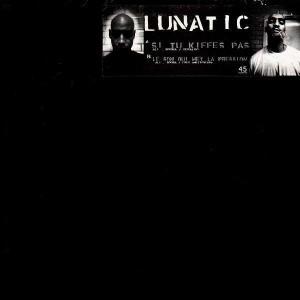 Lunatic - Si tu kiffes pas / Le son qui met la pression - 12''