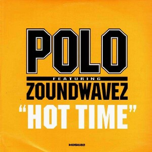 Polo - Hot time (feat. Zoundwavez) - 12''