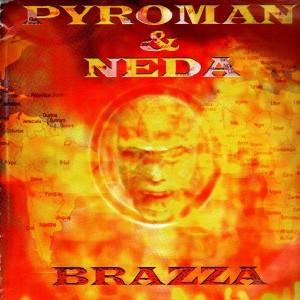 Pyroman & Neda - Brazza / Hey daddy ! - 12''