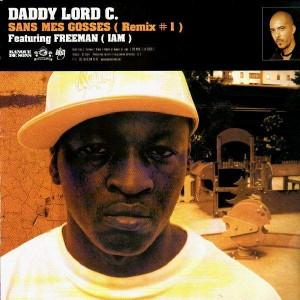 Daddy Lord C. - Sans mes gosses remix (feat. Freeman) / Laisse seulement (feat. Sinik & Veust Lyricist) - 12''