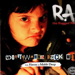 R.A. The Rugged Man - Don't wanna fuck wit / Even dwarfs started small - 12''