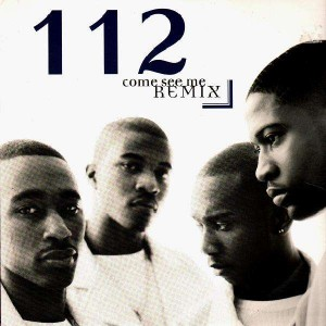 112 (One Twelve) - Come see me remix / Why didn't you love me - 12''
