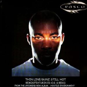 Rasco - Thin line / Gunz still hot remix - 12''