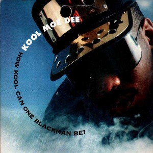 Kool Moe Dee - How kool can one blackman be ? - 12''