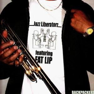 Jazz Liberatorz - Backpackers (feat. Fat Lip) - 12''