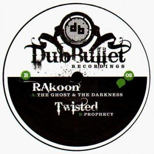 Rakoon - The ghost & the darkness / Twisted - Prophecy - Dub Bullet 02 - 12''
