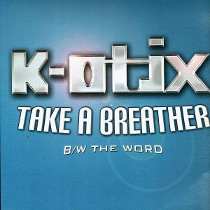 K-Otix - Take a breather / The word - 12''